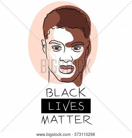Black Lives Matter. Protest Banner About Human Right Of Black People. The Social Problems Of Racism.
