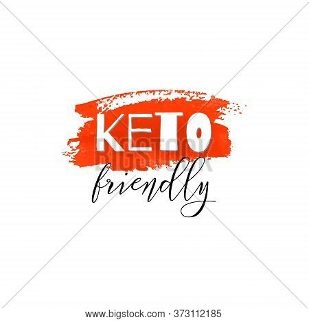 Keto Friendly. Lettering On Hand Paint Red Watercolor Texture Isolated On White Background. Ink Dry