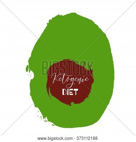 Ketogenic Diet. Lettering On Hand Paint Avocado Watercolor Texture Isolated On White Background. Ink