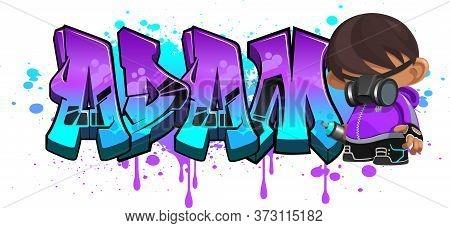 Adam. A Cool Graffiti Name Illustration Inspired By Graffiti And Street Art Culture. Vivid Vibrant C