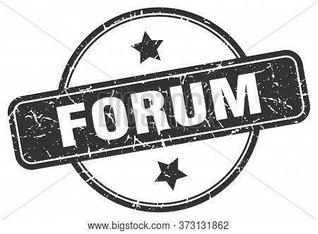 Forum Stamp. Forum Round Vintage Grunge Sign. Forum