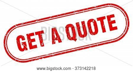 Get A Quote Stamp. Get A Quote Square Grunge Sign. Get A Quote