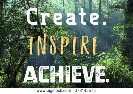 Create, Inspire, Achieve. Workplace Inspirational Quote Poster. Success Motivation Sign.