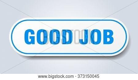 Good Job Sign. Good Job Rounded Blue Sticker. Good Job