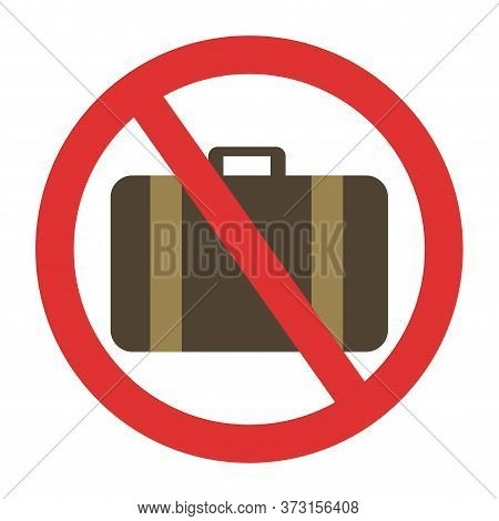 Ban On Luggage Crossed Suitcase. Travel Ban. Stop Travel Isolated Illustration. Stay Home Covid-19 P