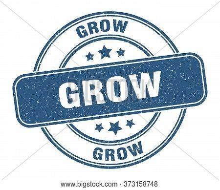 Grow Stamp. Grow Label. Round Grunge Sign