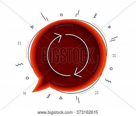Refresh Arrow Line Icon. Chat Bubble With Shadow. Rotation Arrowhead Symbol. Navigation Pointer Sign