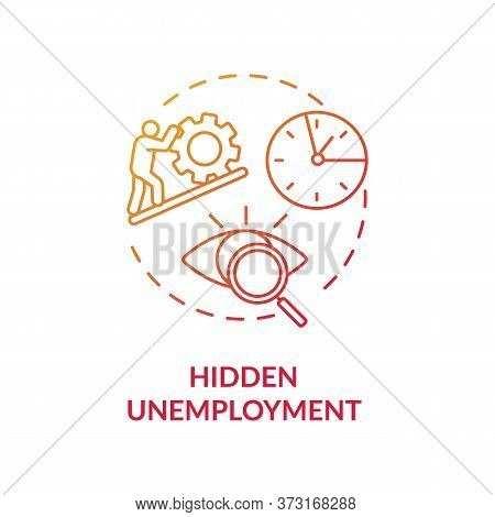Hidden Unemployment Red Gradient Concept Icon. Labour Force Problem. Social Issue. Covered Statistic