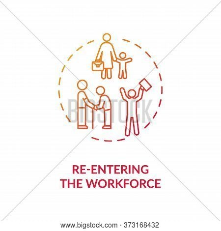 Re Entering Workforce Red Gradient Concept Icon. Work For Elderly And Young Mother. Corporate Employ