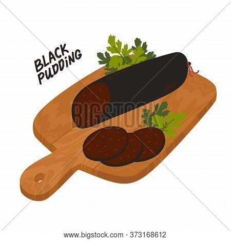 Black Pudding. Meat Delicatessen On A Wooden Cutting Board.