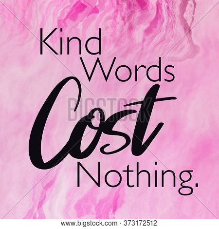 Quote - kind words cost nothing