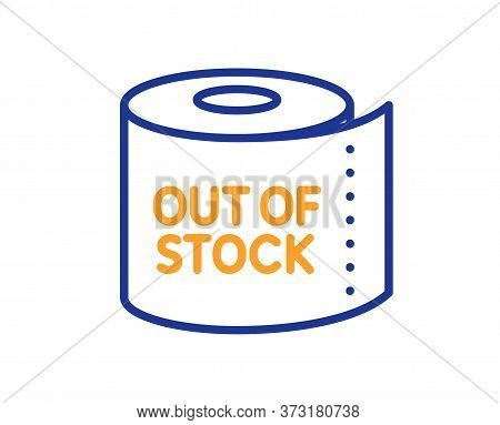 Toilet Paper Tissue Roll Line Icon. Out Of Stock Sign. Coronavirus Shopping Panic Symbol. Colorful T