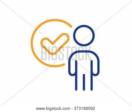 Verification Person Line Icon. Accepted Man Sign. Approved Symbol. Colorful Thin Line Outline Concep