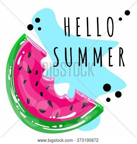 Stock Vector Illustration Of Watermelon Logo. Hello Summer. Fresh Watermelon Slice For Poster, Print