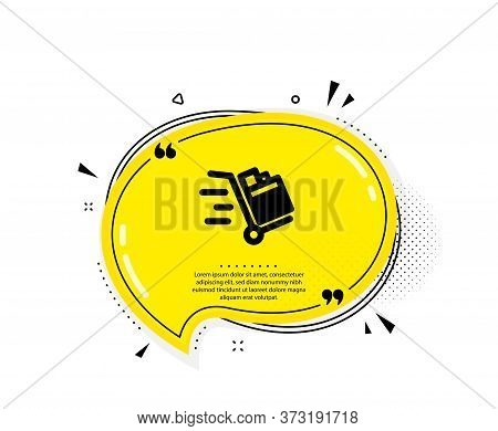 Push Cart Icon. Quote Speech Bubble. Delivery Service Sign. Express Shipping Symbol. Quotation Marks