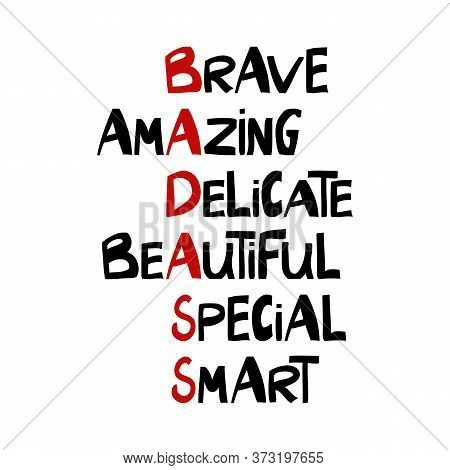Brave, Amazing, Delicate, Beautiful, Special, Smart, Bad Ass. Cute Hand Drawn Lettering In Modern Sc