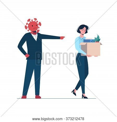 Angry Coronavirus Leaves A Person Without Work. Fired Woman Leaves The Office With A Box In Her Hand