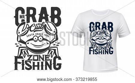 Crab T-shirt Print Vector Mockup Of Fishing Sport Club Design. Fisherman Custom Apparel Template Wit