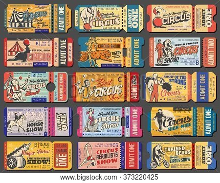 Circus Tickets, Carnival Show Vintage Retro Tent Marquee, Vector Admit Coupons. Shapito Big Top Circ