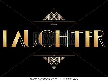 Art Deco Laughter Text. Decorative Greeting Card, Sign With Vintage Letters.