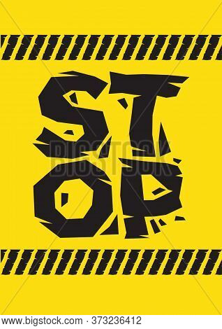 Stop Danger Sign. Broken Yellow Font Text. Concept Of Hazard Danger. Vector Illustration In Flat Min
