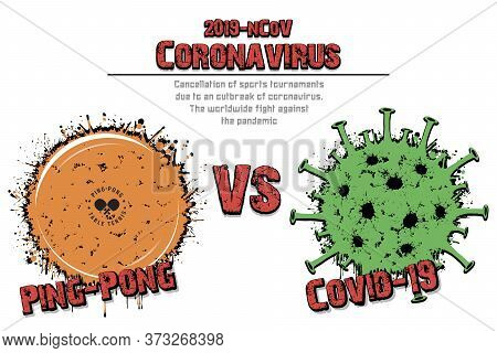 Banner Ping-pong Vs Covid-19 Made Of Blots. Ping-pong Ball Against Coronavirus Sign. Cancellation Of