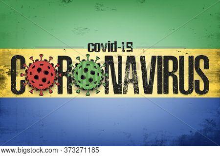 Flag Of Gabon With Coronavirus Covid-19. Virus Cells Coronavirus Bacteriums Against Background Of Th