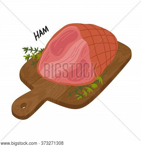 Ham. Meat Delicatessen On A Wooden Cutting Board.