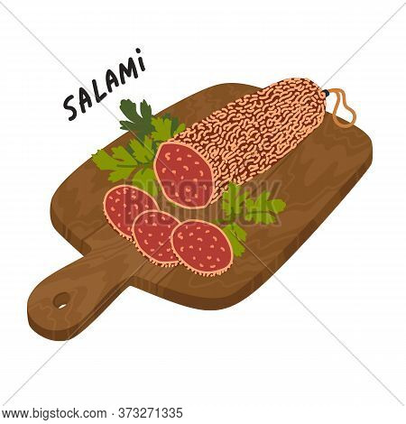 Salami Sausage. Meat Delicatessen On A Wooden Cutting Board.