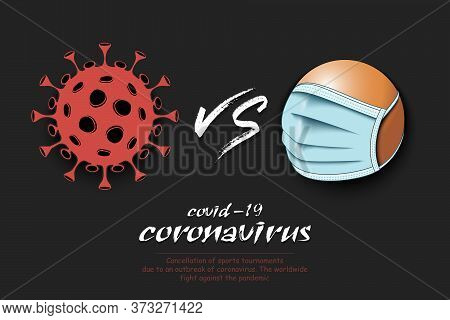 Banner Ping-pong Vs Covid-19. Ping-pong Ball With A Protection Mask Against Coronavirus Sign. Cancel