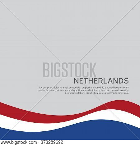 Abstract Waving Flag Of Netherlands. Creative Background For Patriotic Holiday Card Design. National