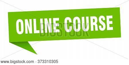 Online Course Banner. Online Course Speech Bubble. Online Course Sign