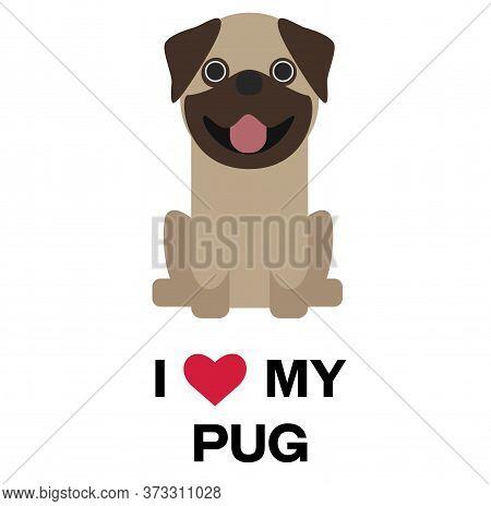 I Love My Pug , Illustration On White Background