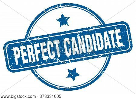 Perfect Candidate Grunge Stamp. Perfect Candidate Round Vintage Stamp