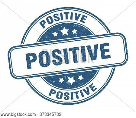 Positive Stamp. Positive Round Grunge Sign. Label
