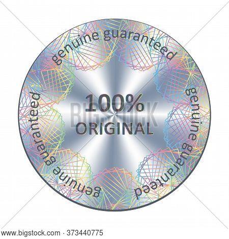 Original Round Hologram Sticker, Icon, Badge. Silver Metallic Vector Hologram For Product Quality Gu