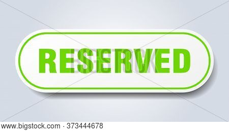 Reserved Sign. Reserved Rounded Green Sticker. Reserved