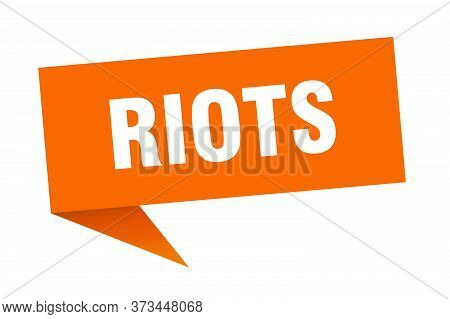 Riots Banner. Riots Speech Bubble. Riots Sign