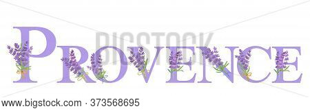 Decorative Word Provence With Hand Drawn Watercolor Lavender Flowers, Symbol Of Summer Holidays And