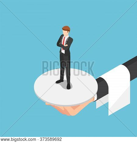Flat 3d Isometric Waiter Hand Serve Businessman On The Plate. Human Resource And Choosing The Right