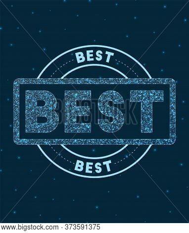 Best. Glowing Round Badge. Network Style Geometric Best Stamp In Space. Vector Illustration.