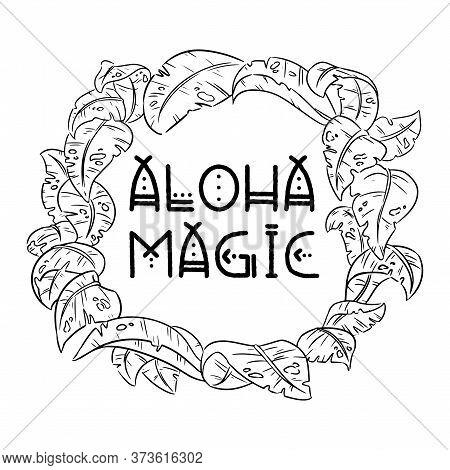 Aloha Magic Exotic Tropical Jungle Leaves Wreath Border Frame. Bohemian Black And White Palm Tree An