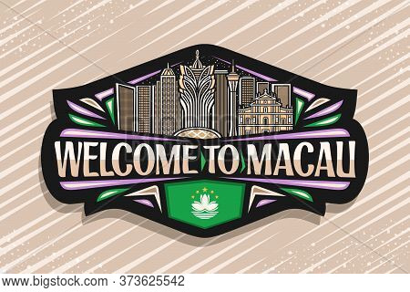 Vector Logo For Macau, Black Decorative Badge With Line Illustration Of Famous Macau City Scape On D