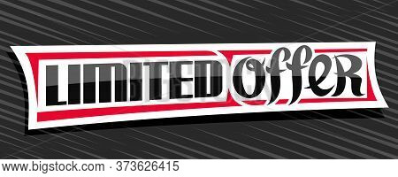Vector Banner For Limited Offer Sale, White Decorative Price Tag For Black Friday Or Cyber Monday Sa