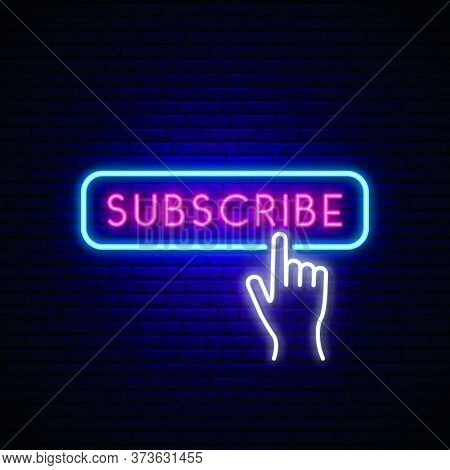 Neon Subscribe Button. Bright Glowing Subscribe Button And Hand. Vector Illustration.