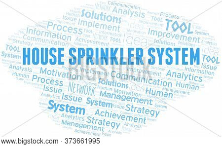 House Sprinkler System Typography Vector Word Cloud. Wordcloud Collage Made With The Text Only.