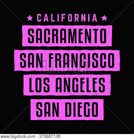 California. Los Angeles. Sacramento. San Francisco. San Diego. Retro Grunge Print. Vintage Banner.