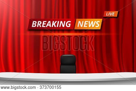 White Table And Chair With Breaking News Live On Red Curtain In Lcd Background In The News Studio Ro