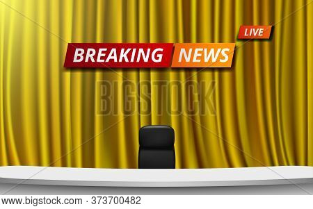 White Table And Chair With Breaking News Live On Golden Curtain In Lcd Background In The News Studio