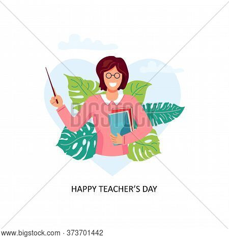 Happy Teachers Day. Smiling Female Teacher With Pointer And Books. Vector Illustration Isolated On W